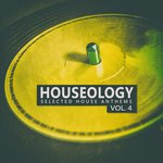 Houseology - Selected House Anthems Vol 4
