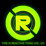 THIS IS REACTIVE THING VOL 2