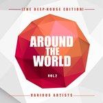 Around The World Vol 2 (The Deep-House Edition)