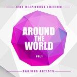 Around The World Vol 1 (The Deep-House Edition)