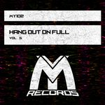Hang Out On Full Vol 5