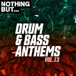 Nothing But... Drum & Bass Anthems Vol 13