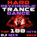 Hard Psychedelic Trance Dance Top 100 Hits DJ Mix 2015