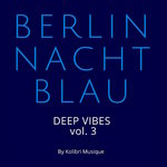 Berlin Nachtblau - Deep Vibes Vol 3