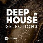 Deep House Selections Vol 15