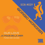 Our Love (J.C.Fous De La Mer Forever Mixes)