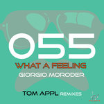 What A Feeling (Tom Appl Remixes)