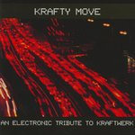 Krafty Move - An Electronic Tribute To Kraftwerk