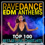 Rave Dance EDM Anthems Top 100 Best Selling Chart Hits
