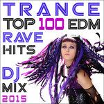 Trance Top 100 EDM Rave Hits DJ Mix 2015