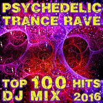 Psychedelic Trance Rave Top 100 Hits DJ Mix 2016