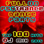 Fullon Psy Trance Dance Party Top 100 Hits DJ Mix 2015