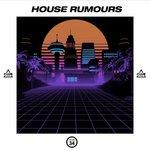 House Rumours Vol 34