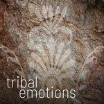 Tribal Emotions