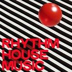 Rhythm House Music