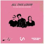 All This Lovin (Dimitri Vegas & Like Mike Remix)