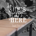 She's Not Here