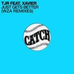 Just Gets Better (WZA Remixes)