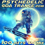 Psychedelic Goa Trance 2018 100 Hits DJ Mix