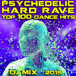 Psychedelic Hard Rave Top 100 Dance Hits DJ Mix 2015