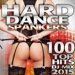 Hard Dance Spankers 100 Top Hits DJ Mix 2015