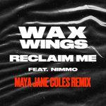 Reclaim Me (Maya Jane Coles Remix)