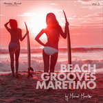 Beach Grooves Maretimo Vol 3 (House & Chill Sounds To Groove & Relax)