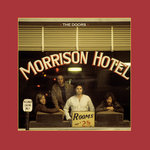 Morrison Hotel (50th Anniversary Deluxe Edition - 2020 Remaster)