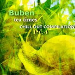 Tea Times Chill Out Compilation Part 4