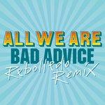 Bad Advice (Rebolledo Remix)