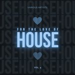 For The Love Of House Vol 4