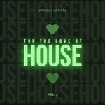 For The Love Of House Vol 3