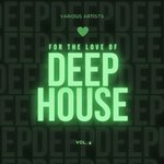 For The Love Of Deep-House Vol 4
