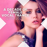 A Decade Of Female Vocal Trance (2010-2020)