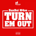 Turn Em Out (Explicit)
