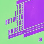 The Line Between The Houses .8