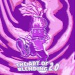 The Art Of Blending 2.0