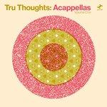 Tru Thoughts: Acappellas Vol 1
