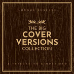 The Big Cover Versions Collection (A Tribute To Simply Red)