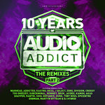 10 Years Of Audio Addict Records - The Remixes Part 2