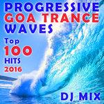 Progressive Goa Trance Waves Top 100 Hits 2016 DJ Mix (unmixed tracks)