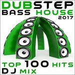 Dubstep Bass House 2017 Top 100 Hits DJ Mix