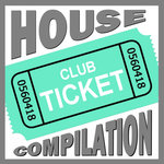 Club Ticket House Compilation