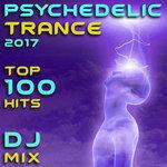 Psychedelic Trance 2017 Top 100 Hits DJ Mix