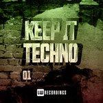 Keep It Techno Vol 01