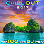 Chill Out 2017 Top 100 Hits DJ Mix (unmixed tracks)