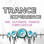 Trance Experience (The Ultimate Trance Compilation)