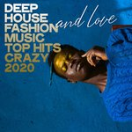 Deep House Fashion & Love Music Top Hits Crazy 2020