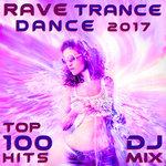 Rave Trance Dance 2017 Top 100 Hits DJ Mix