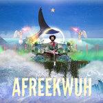 AFREEKWUH (Explicit)